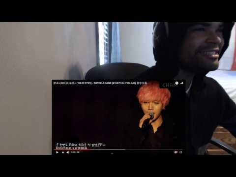 [FULL/HD] 我這個人(YOUR EYES) - SUPER JUNIOR (KYUHYUN YESUNG) 韓中字幕 REACTION!!!