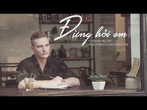 DON'T ASK ME (ĐỪNG HỎI EM)  - English version | cover by Kyo York