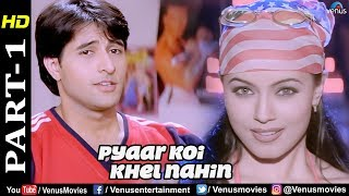 Pyaar Koi Khel Nahin - Part 1 | Apoorva Agnihotri & Mahima Chaudhry | Best Bollywood Movie Scenes
