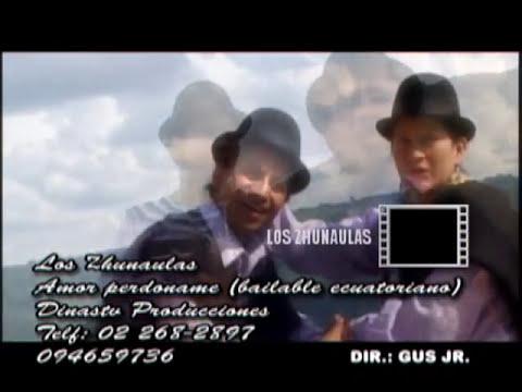 LOS ZHUNAULAS: AMOR PERDONAME