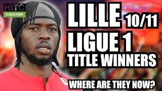 LILLE 10/11 Ligue 1 Winners: Where Are They Now?
