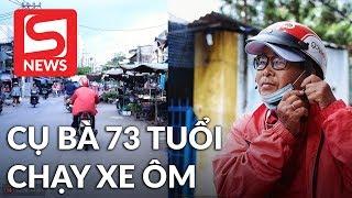 Cụ bà 73 tuổi chạy xe ôm công nghệ để nuôi cháu ở Sài Gòn