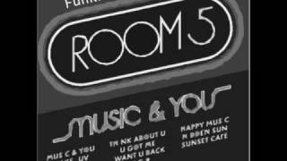Room 5 - U Got Me