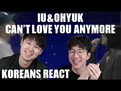 IU – Can't Love You Anymore (With OhHyuk) KOREAN REACTION