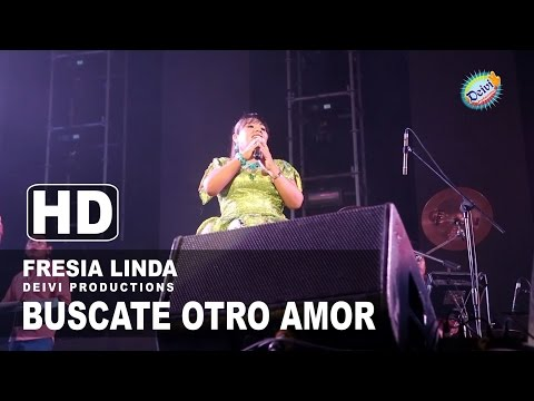 BUSCATE OTRO AMOR Fresia Linda Concierto 2015 HD