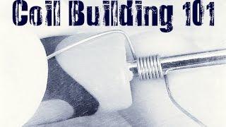 Coil Building 101: Micro Coils, Macro Coils, Nano Coils