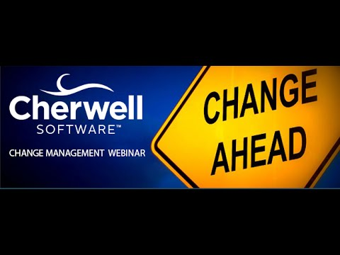 Change Management Best Practices & Cherwell Service Management