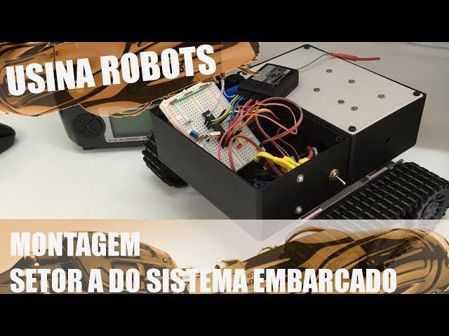 MONTAGEM SETOR A DO SISTEMA EMBARCADO | Usina Robots US-2 #040