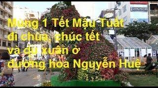 Mùng 1 Tết Mậu Tuất đi chùa, chúc tết và du xuân ở đường hoa Nguyễn Huệ