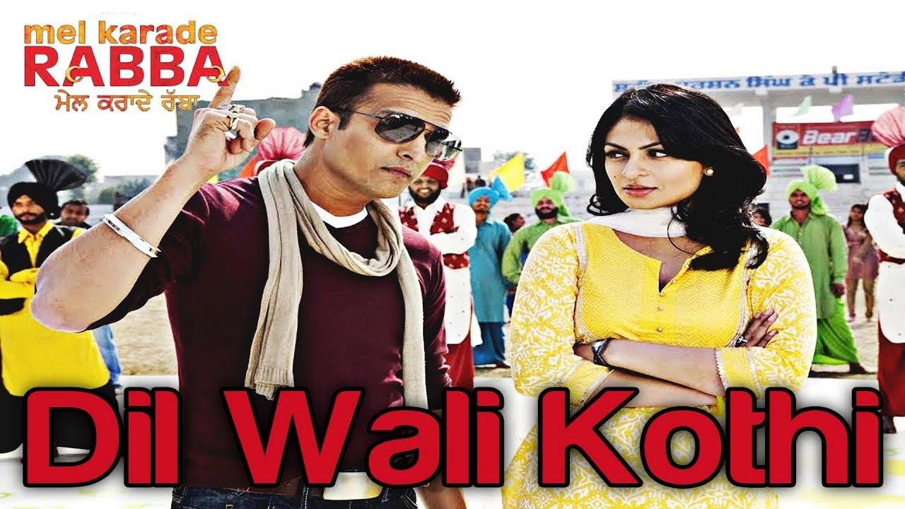 Dil Wali Kothi - Mel Karade Rabba | Jimmy Shergill & Neeru ...
