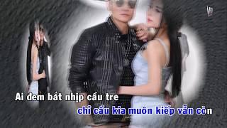 [Karaoke HD] Beat Chuẩn Ca Sĩ - Mấy Nhịp Cầu Tre Remix - Lương Gia Huy