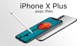 iPhone X Plus avec iPen !