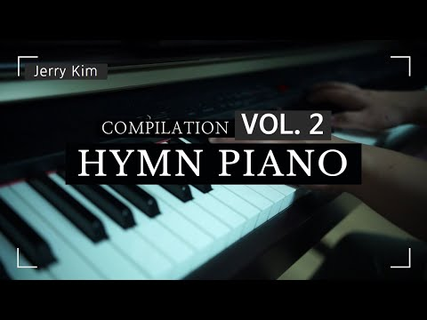 [1.5 hours] Hymn Piano Compilation vol.2 은혜로운 찬송가 [Piano by Jerry Kim] #ccm #piano #worship