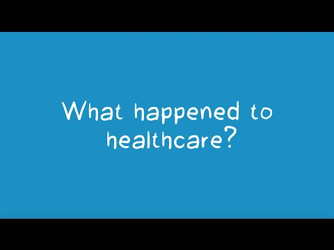 Video: What Happened to Healthcare?