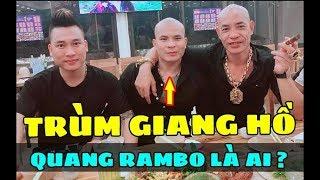 Quang Rambo là ai, sao lại được coi là anh cả ở đất Hà Thành
