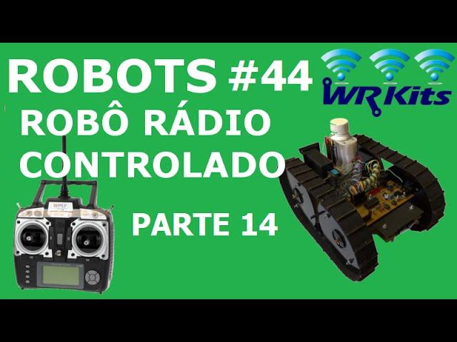 ROBÔ RÁDIO CONTROLADO (14/20) | Robots #44