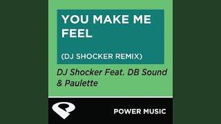 You Make Me Feel (DJ Shocker Extended Remix)