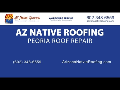 Peoria Roof Repair |  AZ Native Roofing