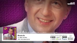 Miroslav Ilic - Mislis Li Na Mene