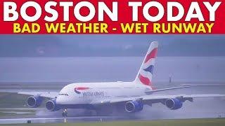 BOSTON TODAY #5: Bad Weather Wet Runway, Wind, Mist...
