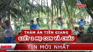 ⚡ NÓNG | Thảm án ở Tiền Giang, 3 người trong một gia đình bị giết