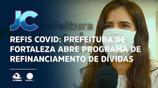 REFIS Covid: Prefeitura de Fortaleza abre programa de refinanciamento de dívidas