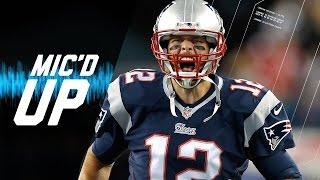 Tom Brady's Best Mic'd Up Career Moments | Sound FX | NFL Films