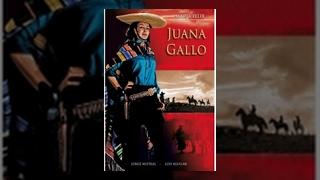 Maria Felix: Juana Gallo