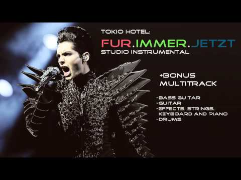 Tokio Hotel - Fur Immer Jetzt - Studio Instrumental + Multitrack DOWNLOAD