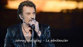 Johnny Hallyday - Le pénitencier Paroles