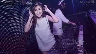 Nhạc Sàn Trung Quốc 2018 - NonStop 2018 China - DJ Mix 2018 - China Remix Độc Lạ Hay Nhất 2018
