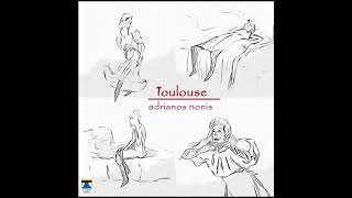 Adrianos Nonis - Toulouse (Τουλούζ) - Adrianos Nonis -