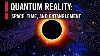 Quantum Reality: Space, Time, and Entanglement - YouTube