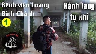 Hành lang tụ khí [Phần 1] Bệnh viện hoang Bình Chánh