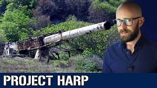 Project HARP: America's Quest to Shoot Its Way Into Outer Space