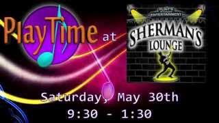 PlayTime at Sherman's Lounge 5-30-15