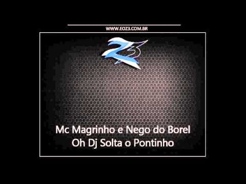 Baixar Mc Magrinho e Nego do Borel - Oh Dj Solta o Pontinho [LANÇAMENTO 2013]