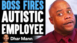 Boss FIRES AUTISTIC Employee, Instantly Regrets It   Dhar Mann