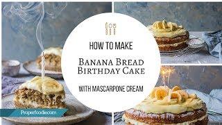 Banana Bread Birthday Cake