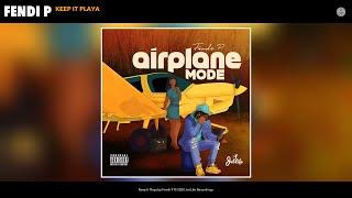 Fendi P - Keep It Playa (Audio)