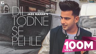 Dil Todne Se Pehle – Jass Manak ft Sharry Nexus