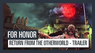 FOR HONOR - Return from the Otherworld Trailer