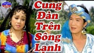 Cai Luong Cung Dan Tren Song Lanh