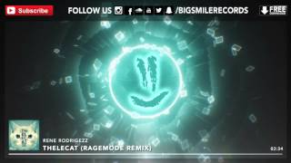Rene Rodrigezz - Thelecat (RageMode Remix) [BIGSMILE]