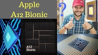 How Advanced is Apple A12 Bionic Chip - 7nm & AI Powered [Hindi]