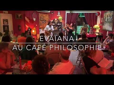 Evaïana au Café Philosophie ( extraits live)