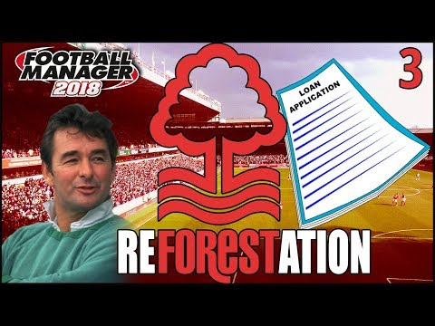 Reforestation | Episode 3 | Personal Loans | Football Manager 2018