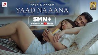 Yaad Na Aana – Yash Narvekar – AKASA Video HD