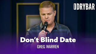 How To Get Out Of A Blind Date. Greg Warren - Full Special