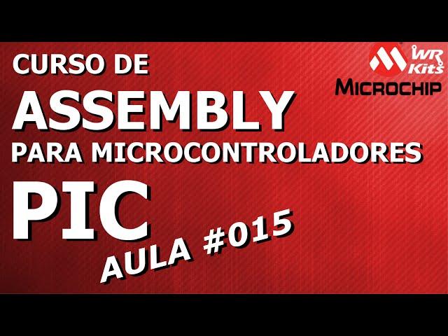 SET DE INSTRUÇÕES COMPLETO | Assembly para PIC #015